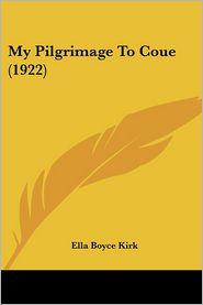 My Pilgrimage To Coue (1922) - Ella Boyce Kirk