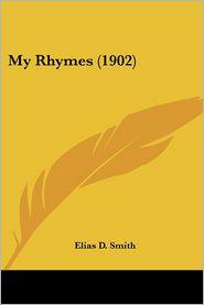 My Rhymes (1902) - Elias D. Smith