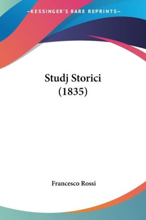 Studj Storici (1835) - Francesco Rossi
