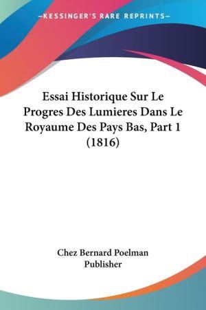 Essai Historique Sur Le Progres Des Lumieres Dans Le Royaume Des Pays Bas, Part 1 (1816) - Chez Bernard Poelman Publisher