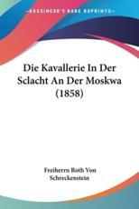 Die Kavallerie in Der Sclacht an Der Moskwa (1858) - Freiherrn Roth Von Schreckenstein