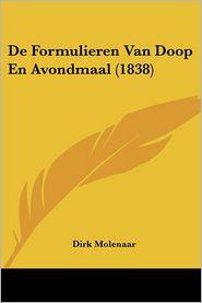 De Formulieren Van Doop En Avondmaal (1838) - Dirk Molenaar