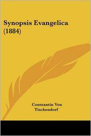 Synopsis Evangelica (1884) - Constantin Von Tischendorf