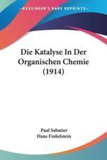 Die Katalyse in Der Organischen Chemie (1914) - Paul Sabatier