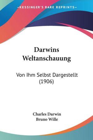Darwins Weltanschauung - Charles Darwin, Bruno Wille