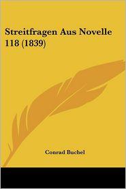 Streitfragen Aus Novelle 118 (1839) - Conrad Buchel