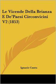 Le Vicende Della Brianza E De'Paesi Circonvicini V2 (1853) - Ignazio Cantu