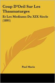 Coup D'Oeil Sur Les Thaumaturges - Paul Marin