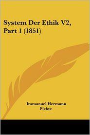 System Der Ethik V2, Part 1 (1851) - Immanuel Hermann Fichte