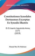 Constitutiones Synodales Dertusenses Excerptae Ex Synodis Illustris - Manuel Ros De Medrano