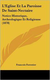 L'Eglise Et La Paroisse De Saint-Nectaire - Francois Forestier