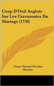 Coup D'Oeil Anglois Sur Les Ceremonies Du Mariage (1750) - Pierre Thomas Nicolas Hurtaut