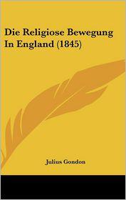 Die Religiose Bewegung In England (1845) - Julius Gondon