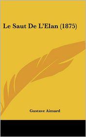 Le Saut De L'Elan (1875) - Gustave Aimard