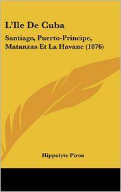 L'Ile De Cuba - Hippolyte Piron