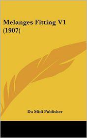 Melanges Fitting V1 (1907) - Du Midi Publisher