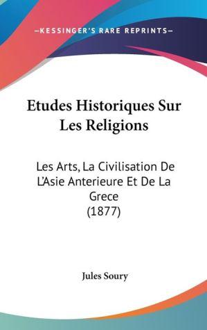 Etudes Historiques Sur Les Religions - Jules Soury