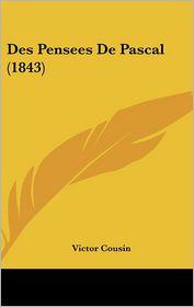 Des Pensees De Pascal (1843) - Victor Cousin