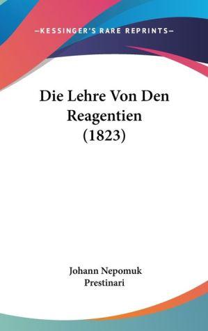 Die Lehre Von Den Reagentien (1823) - Johann Nepomuk Prestinari