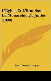 L'Eglise Et L'Etat Sous La Monarchie De Juillet (1880) - Paul Thureau-Dangin