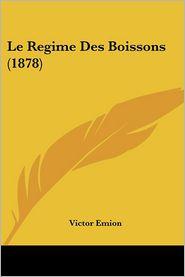 Le Regime Des Boissons (1878) - Victor Emion