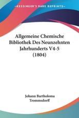 Allgemeine Chemische Bibliothek Des Neunzehnten Jahrhunderts V4-5 (1804) - Johann Bartholoma Trommsdorff