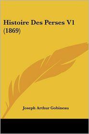 Histoire Des Perses V1 (1869) - Joseph Arthur Gobineau