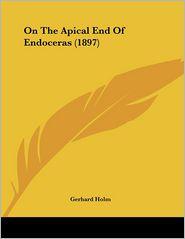 On The Apical End Of Endoceras (1897) - Gerhard Holm