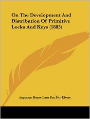 On The Development And Distribution Of Primitive Locks And Keys (1883) - Augustus Henry Lane Fox Pitt-Rivers
