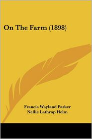 On The Farm (1898) - Francis Wayland Parker