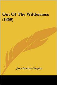 Out Of The Wilderness (1869) - Jane Dunbar Chaplin