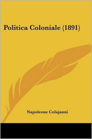 Politica Coloniale (1891) - Napoleone Colajanni
