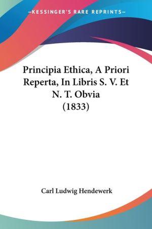 Principia Ethica, A Priori Reperta, In Libris S.V. Et N.T. Obvia (1833) - Carl Ludwig Hendewerk