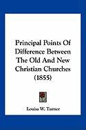 Principal Points of Difference Between the Old and New Christian Churches (1855)