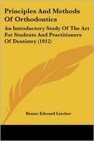 Principles And Methods Of Orthodontics - Benno Edward Lischer