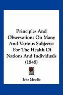 Principles and Observations on Many and Various Subjects: For the Health of Nations and Individuals (1848)