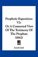 Prophetic Expositions V2: Or a Connected View of the Testimony of the Prophets (1842)