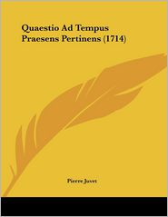 Quaestio Ad Tempus Praesens Pertinens (1714) - Pierre Juvet