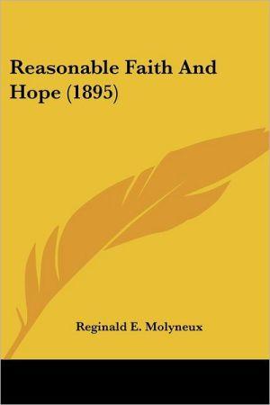 Reasonable Faith And Hope (1895) - Reginald E. Molyneux