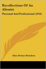 Recollections Of An Alienist - Allan Mclane Hamilton