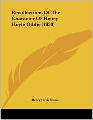 Recollections Of The Character Of Henry Hoyle Oddie (1830) - Henry Hoyle Oddie