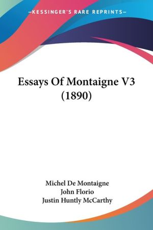 Essays Of Montaigne V3 (1890) - Michel De Montaigne