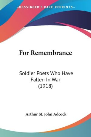 For Remembrance: Soldier Poets Who Have Fallen in War (1918)