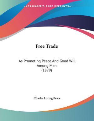 Free Trade - Charles Loring Brace