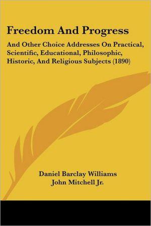 Freedom And Progress - Daniel Barclay Williams