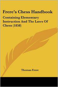 Frere's Chess Handbook - Thomas Frere