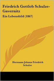 Friedrich Gottlob Schulze-Gavernitz - Hermann Johann Friedrich Schulze