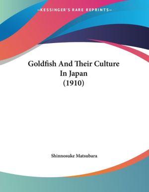 Goldfish And Their Culture In Japan (1910) - Shinnosuke Matsubara