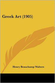 Greek Art (1905) - Henry Beauchamp Walters