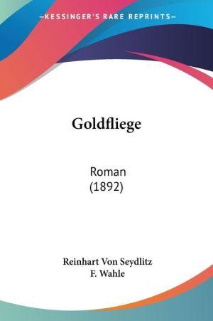 Goldfliege - Reinhart Von Seydlitz